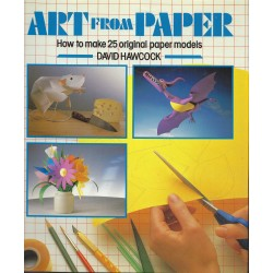 Art From Paper:  How To Make 25 Original Paper Models